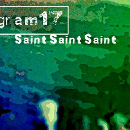 THE DIVINE SOUNDSCAPE OF 'SAINT SAINT SAINT' ON AREA 303