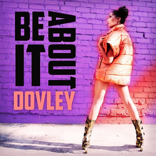 "Dovley celebrates the release of her latest single ""Be About It"""